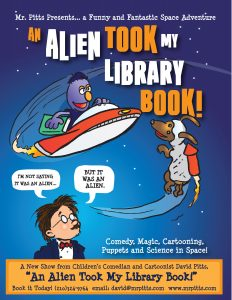 "Poster/flyer for David Pitts, ""The Astonishing Mr. Pitts"" new show for 2019 Library Summer Reading Club ""An Alien Took My Library Book!"""